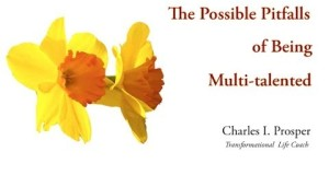 Personal-Development-The-Possible-Pitfalls-of-Being-Multi-Talented