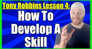 Tony-Robbins-Lesson-4-How-To-Develop-A-Skill